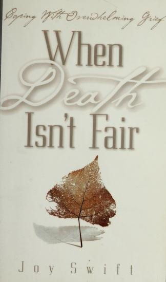 Cover of: When death isn't fair | Joy Swift