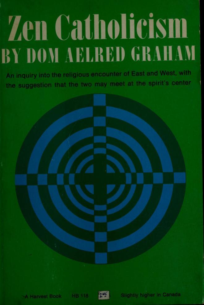 Zen Catholicism by Aelred Graham