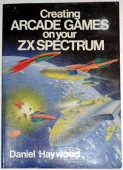 Creating Arcade Games on Your ZX Spectrum screen