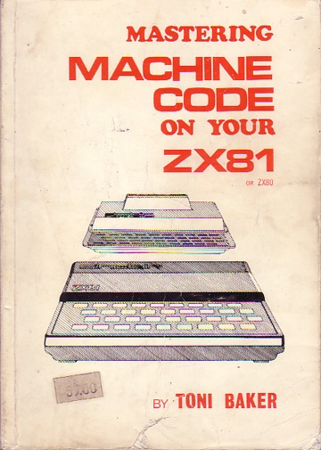 Mastering Machine Code on Your ZX81 or ZX80 screen