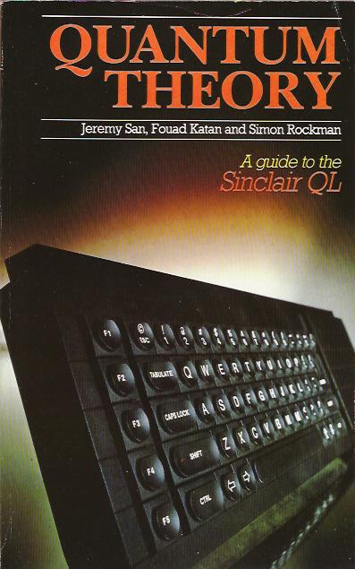 Quantum Theory: A Guide to the Sinclair QL screenshot