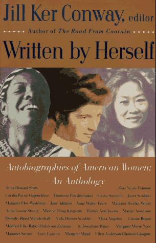 Written by Herself: Volume I: Autobiographies of American Women by Jill Ker Conway