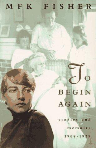 To begin again by M. F. K. Fisher