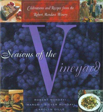 Seasons of the vineyard by Robert Mondavi
