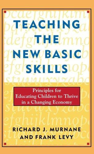 Teaching the new basic skills by Richard J. Murnane