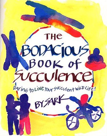 The bodacious book of succulence by