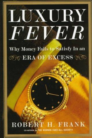 Luxury fever by Robert H. Frank