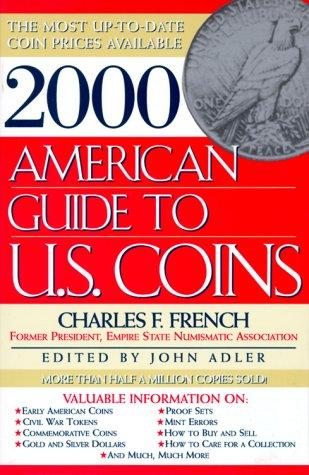 2000 AMERICAN GUIDE TO U.S. COINS (American Guide to U.S. Coins 2000) by Charles F. French