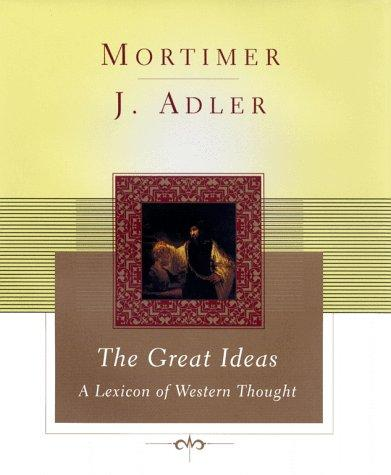 The great ideas by Mortimer J. Adler