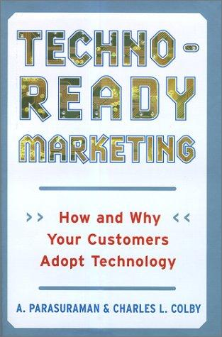 Techno-Ready Marketing  by A. Parasuraman, Charles L. Colby