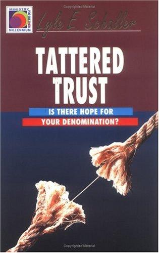 Tattered trust by Lyle E. Schaller