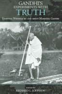 Gandhi's Experiments with Truth by Richard L. Johnson