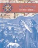 Exploring South America (Blue, Rose. Exploring the Americas) by Corinne J. Naden