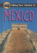 Taking Your Camera to Mexico (Taking Your Camera to) by