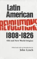 Latin American Revolutions, 1808-1826 by John Lynch