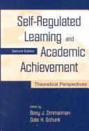 Self-regulated learning and academic achievement by Barry J. Zimmerman, Dale H. Schunk