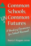Common schools, uncommon futures by edited by Barry S. Kogan.