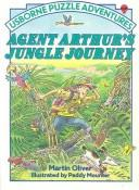 Agent Arthur's Jungle Journey by Martin Oliver