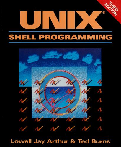 UNIX shell programming by Lowell Jay Arthur, Lowell Jay Arthur, Ted Burns