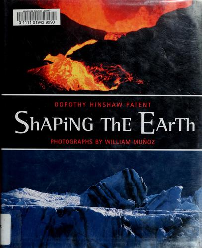 Shaping the earth by Dorothy Hinshaw Patent