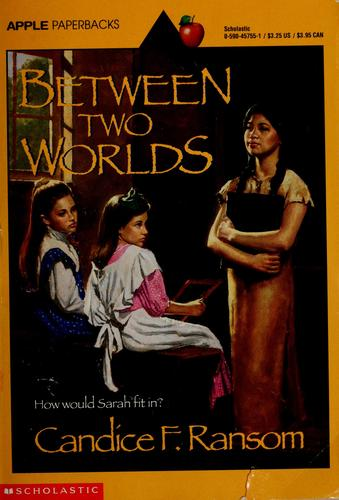 Between Two Worlds by Candice F. Ransom