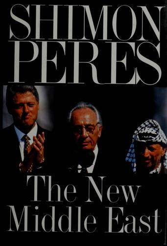 The new Middle East by Shimon Peres