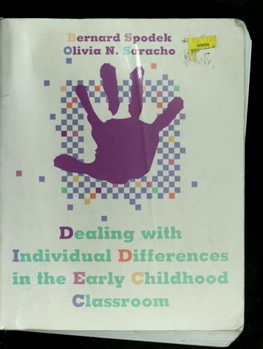Dealing with individual differences in the early childhood classroom by Bernard Spodek