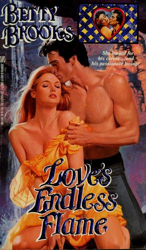 Love's Endless Flame by Betty Brooks