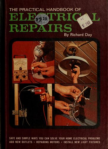 The practical handbook of electrical repairs by Day, Richard
