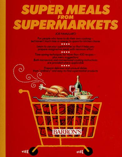 Super meals from supermarkets by Joseph J. Famularo
