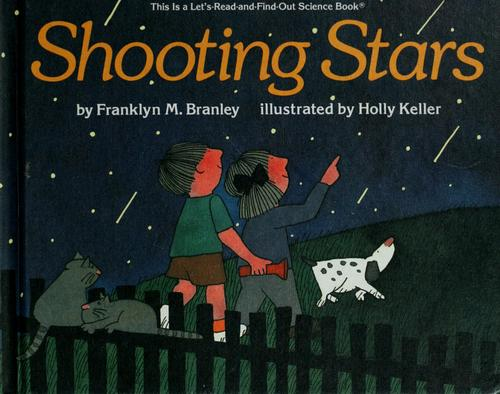 Shooting stars by Franklyn M. Branley