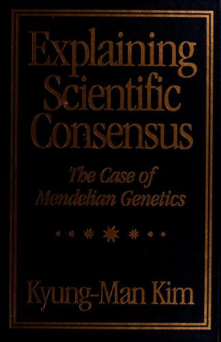 Explaining scientific consensus by Kyung-Man Kim