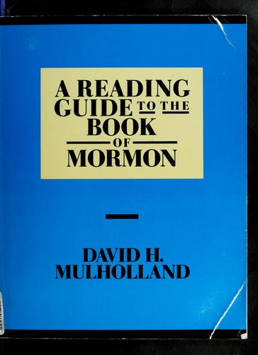 Reading Guide to the Book of Mormon by David H. Mulholland