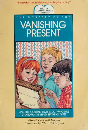 The mystery of the vanishing present by Elspeth Campbell Murphy