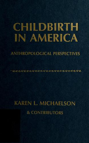 Childbirth in America by Karen L. Michaelson