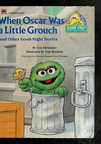 When Oscar was a lttle grouch and other good-night stories by Liza Alexander
