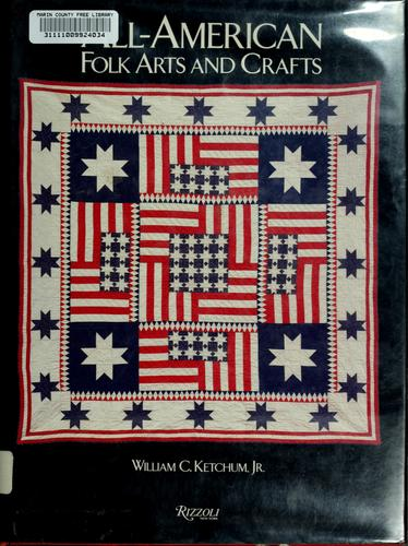 All-American folk arts and crafts by Ketchum, William C.