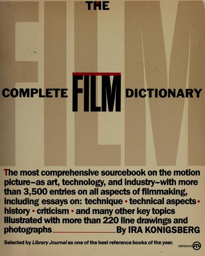 The complete film dictionary by Ira Konigsberg