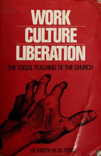 Work, culture, liberation by Joseph M. de Torre