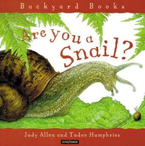 Are you a Snail? (Backyard Books)