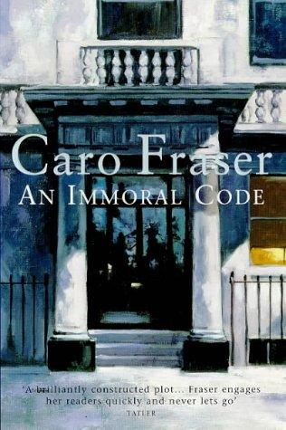 An Immoral Code by Caro Fraser