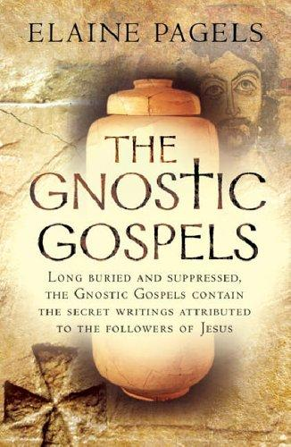 Gnostic Gospels by Elaine Pagels