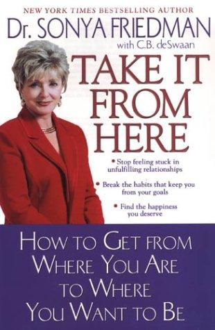 Take it from here by Sonya Friedman