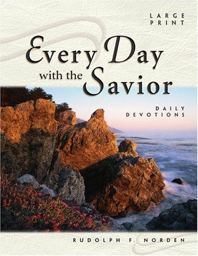 Every Day with the Savior by Rudolph F. Norden