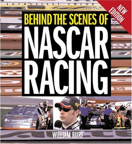Behind the scenes of NASCAR racing by William M. Burt