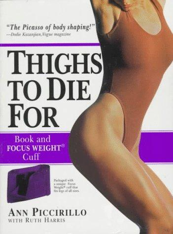 Thighs to die for by Ann Piccirillo