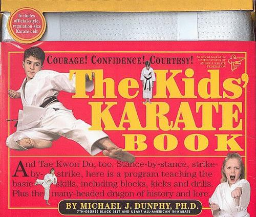 The Kids' Karate Book & Karate Belt by Michael J. Dunphy, George E. Anderson