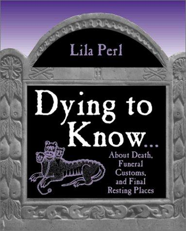 Dying To Know by Lila Perl