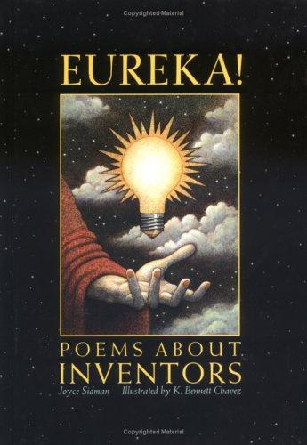 Eureka! Poems About Inventors by Joyce Sidman