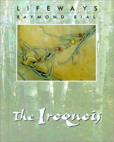 The Iroquois by Raymond Bial